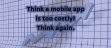 Cost Effective Mobile Apps